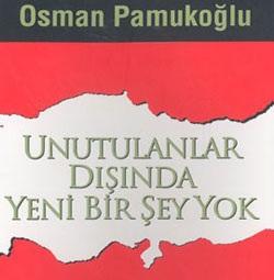 Unutulanlar Dışında Yeni Bir Şey Yok – Osman Pamukoğlu