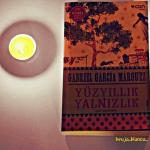 Gabriel Garcia Marquez – Yüzyıllık Yalnızlık